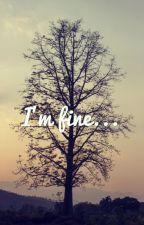 I'm fine...  by Megadancer889900