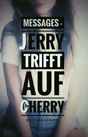 Messages - Jerry trifft auf Cherry