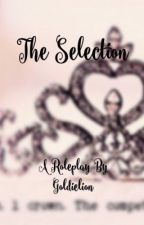 The Selection Roleplay Closed by goldielion