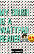 My Crush is a Wattpad Reader (Short Story) completed by nicolecarnaje