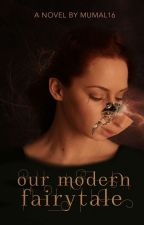 Our Modern Fairytale (ZM) by Mumal16