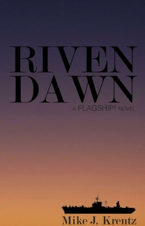 RIVEN DAWN by MikeJKrentz