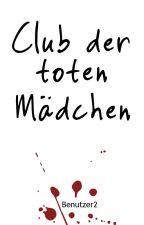Club der toten Mädchen by Benutzer2