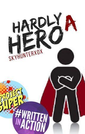 Hardly A Hero [Slowly Editing] by SkyHunterXoX