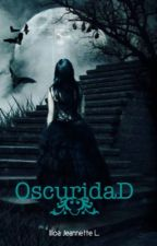 OSCURIDAD  by Ijeloga