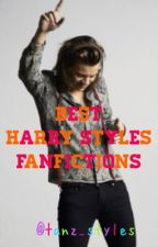 Best Harry Styles FanFictions  by tanz_styles