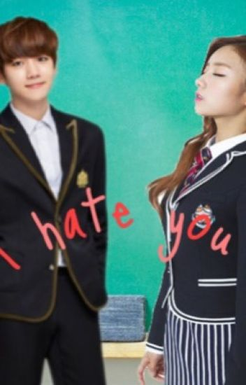 I hate you (Baekhyun EXO FAN FICTION)