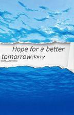 Hope for a better tomorrow; larry by oaza__spokoju