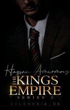 THE KING's EMPIRE SERIES: Elbert Hassan Amirmoez (BOOK THREE) by velenexia_06