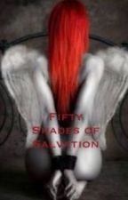 Fifty Shades of Salvation by SongbirdSara