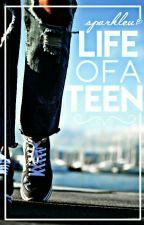Life Of A Teen by sparkleu
