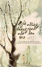 [truyện 12 chòm sao] Gửi thương nhớ vào những cánh hoa by _duong_duong_