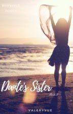Dante's Sister (MyStreet X Reader) Book I by Valeryvue