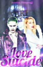 → Al Borde De La Locura ← •Love Suicide• [Finalizado] by Scarlett_Maximoff
