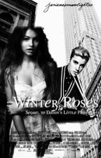 Winter Roses // Sequel To Daddy's Little Princess by starmamixo