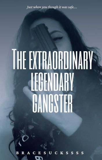 That Extraordinary Legendary Gangster