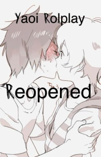 Yaoi roleplay reopened{closed}