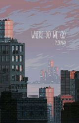 where did we go ✔ by tylerinbra