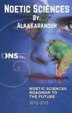 Noetic Sciences by alaakaranouh