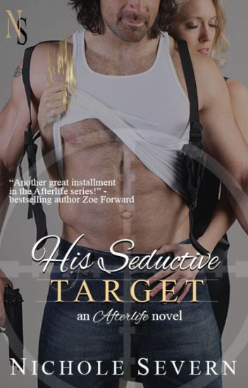 His Seductive Target (Afterlife, #2)