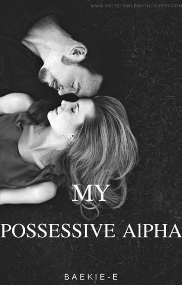 1.My Posesif Alpha [REVISI]