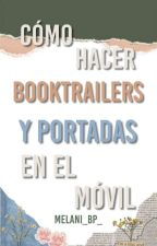 Como Hacer Booktrailers En El Movil by Livestoread-AM