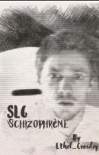 OS SLG : Schizophrène by mlle_ethel
