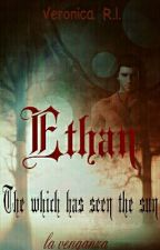 ( Ethan) The which has seen the sun by LadyVRL