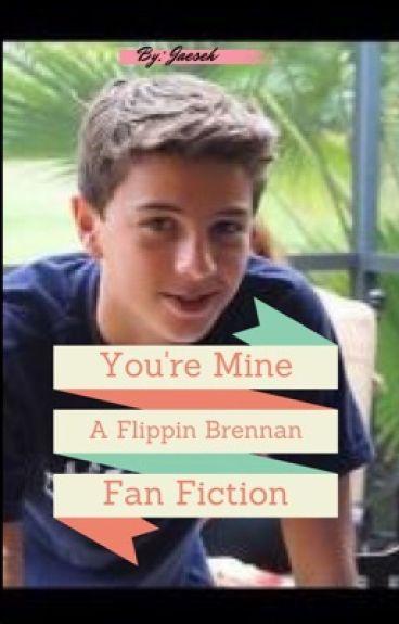 You're Mine || A flippin Brennan Fan Fiction||