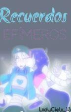 Recuerdos Efímeros. ∽ Mettablook ∽ by LxdyCielx_13