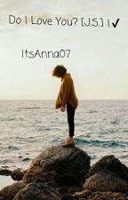 I Love You?[J.S.] by ItsAnna07