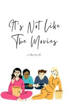 It's Not Like The Movies by emtheadvocate