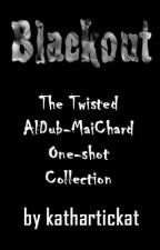 BLACKOUT (The Twisted AlDub-MaiChard One-Shot Collection) by kathartickat