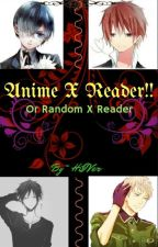 Anime X Reader by HiIVer