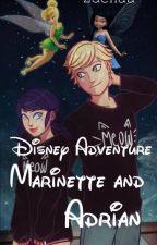 Disney dobrodružství Marinette a Adriena |w. TheDuff21 [POZASTAVENO] by Zdenaa