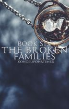 The Broken Families (Book 6 of the Double Trouble Series) by xonceuponatimex