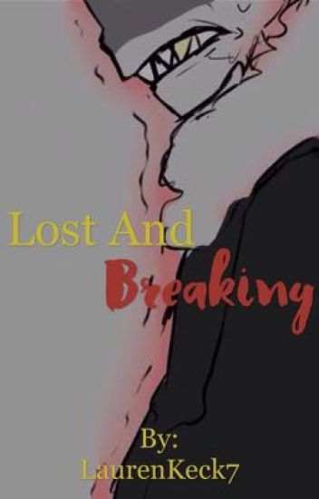 Lost and Breaking (UF!Sans X Suicidal!Female Reader)