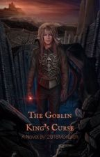 The Goblin King's Curse by 2018Monarch