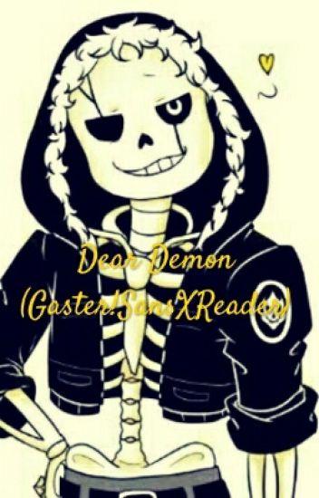 Dear Demon(Gaster!SansXReader)