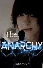 The Anarchy (Completed with Book Trailer) by annat173