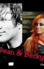 DEAN & BECKY// WWE by Marialujanambrose123