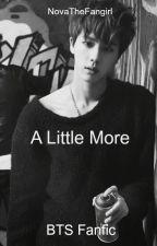 A Little More - BTS Jin Fanfic by NovaTheFanGirl