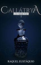 Callátrya: Las Misiones #1 by QuelEustaquio