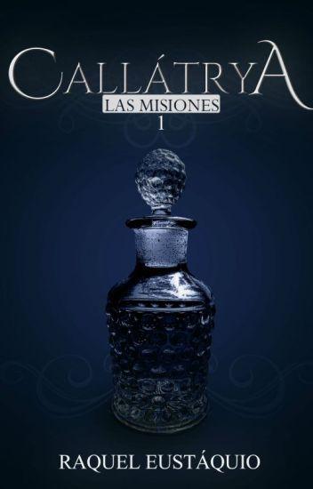 Callátrya: Las Misiones #1