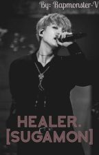 HEALER. [SugaMon] by Rapmonster-V