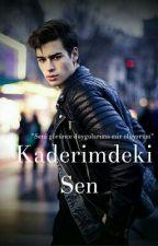 Kaderimdeki SEN    by FadimeGk4