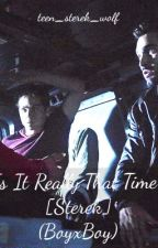 Is It Really That Time? [Sterek] (BoyxBoy) by teen_sterek_wolf