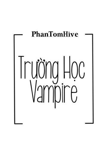[ VKookGa ] ( Chuyển Ver ) Trường Học Vampire