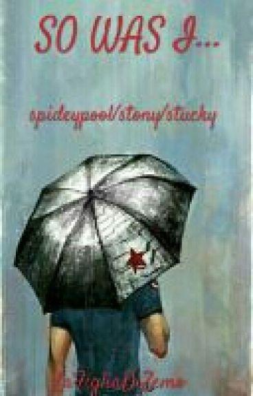 So Was I... (Spideypool/Stony/Stucky)ITA
