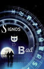 Signos Da Bad by UyBrubs